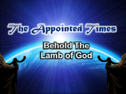 The Appointed Times PowerPoint PPT Presentation