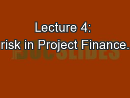 Lecture 4: risk in Project Finance.