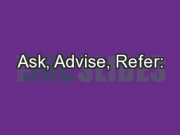 Ask, Advise, Refer: