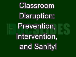 Classroom Disruption: Prevention, Intervention, and Sanity!
