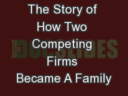 The Story of How Two Competing Firms Became A Family