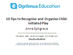 10 Tips to Recognise and Organise Child-initiated Play PowerPoint PPT Presentation