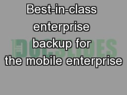 Best-in-class enterprise backup for the mobile enterprise