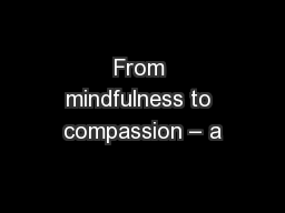 From mindfulness to compassion – a