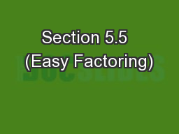 Section 5.5  (Easy Factoring)