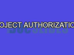 PROJECT AUTHORIZATIONS