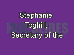Stephanie Toghill, Secretary of the