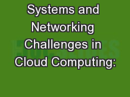 Systems and Networking Challenges in Cloud Computing: