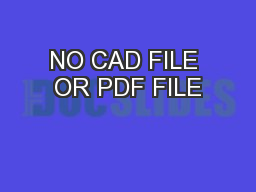 NO CAD FILE OR PDF FILE PowerPoint PPT Presentation