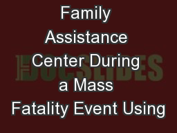 Family Assistance Center During a Mass Fatality Event Using