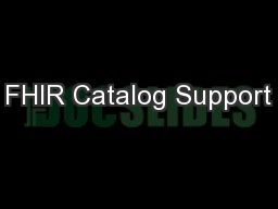 FHIR Catalog Support