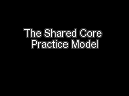 The Shared Core Practice Model PowerPoint PPT Presentation