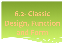 6.2- Classic Design, Function and Form