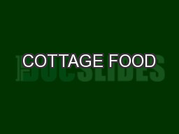 COTTAGE FOOD PowerPoint PPT Presentation
