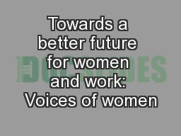 Towards a better future for women and work: Voices of women
