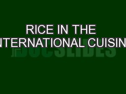 RICE IN THE INTERNATIONAL CUISINE