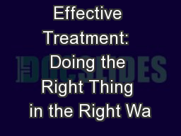 Effective Treatment:  Doing the Right Thing in the Right Wa