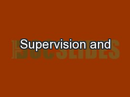 Supervision and PowerPoint PPT Presentation