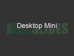Desktop Mini