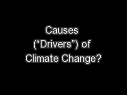 """Causes (""""Drivers"""") of Climate Change?"""
