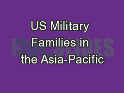 US Military Families in the Asia-Pacific PowerPoint PPT Presentation