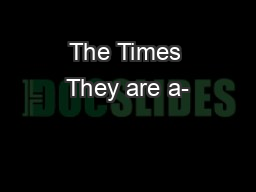 The Times They are a-