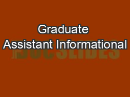 Graduate Assistant Informational PowerPoint PPT Presentation