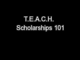 T.E.A.C.H. Scholarships 101