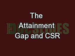 The Attainment Gap and CSR