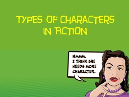 Types of Characters in Fiction PowerPoint PPT Presentation