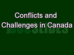 Conflicts and Challenges in Canada PowerPoint PPT Presentation