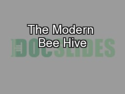 The Modern Bee Hive PowerPoint PPT Presentation