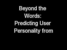 Beyond the Words: Predicting User Personality from