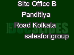 Site Office B Panditiya Road Kolkata            salesfortgroup