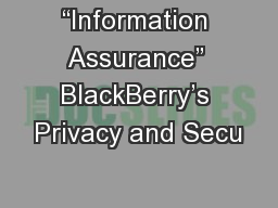 �Information Assurance� BlackBerry�s Privacy and Secu