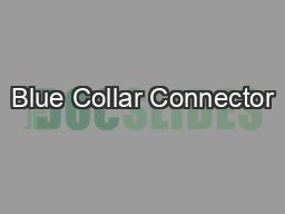 Blue Collar Connector