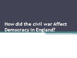 How did the civil war Affect Democracy in England?