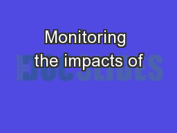 Monitoring the impacts of