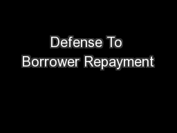 Defense To Borrower Repayment