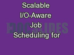 Scalable I/O-Aware Job Scheduling for
