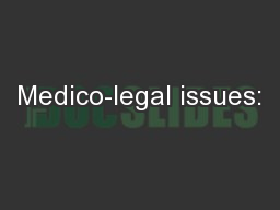 Medico-legal issues: PowerPoint PPT Presentation