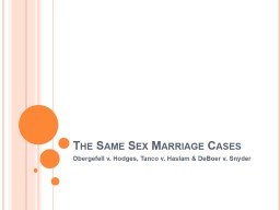 The Same Sex Marriage Cases