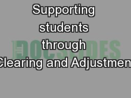 Supporting students through Clearing and Adjustment PowerPoint PPT Presentation