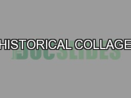 HISTORICAL COLLAGE PowerPoint PPT Presentation