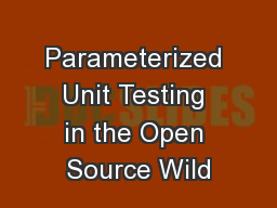 Parameterized Unit Testing in the Open Source Wild
