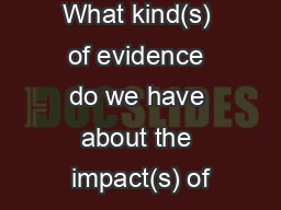 What kind(s) of evidence do we have about the impact(s) of PowerPoint PPT Presentation