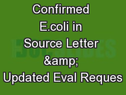 Confirmed E.coli in Source Letter & Updated Eval Reques