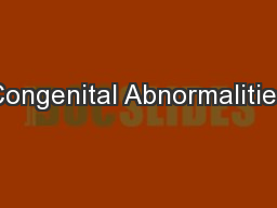 Congenital Abnormalities PowerPoint PPT Presentation