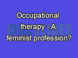Occupational therapy - A feminist profession?