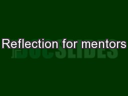 Reflection for mentors PowerPoint PPT Presentation